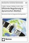 Effiziente Regulierung in dynamischen Märkten