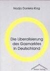 Die Liberalisierung des Gasmarktes in Deutschland