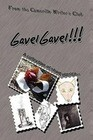 Gavelgavel!!!: A Collection of Short Stories by the Camarillo Writer's Club