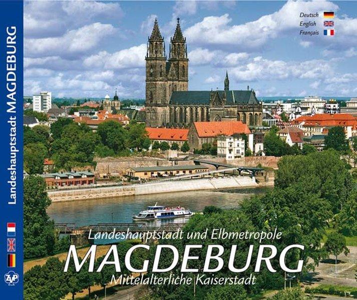 Landeshauptstadt und Elbmetropole Magdeburg - Mittelalterliche Kaiserstadt als Buch