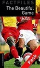 Oxford Bookworms Factfiles 2. The Beautiful Game CD Pack