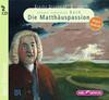 Starke Stücke für Kinder. Johann Sebastian Bach: Die Matthäuspassion