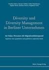 Diversity und Diversity Management in Berliner Unternehmen. Im Fokus: Personen mit Migrationshintergrund