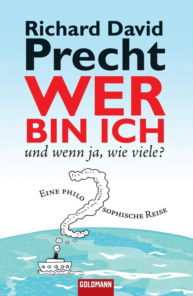 Richard David Precht : Wer bin ich - und wenn ja wie viele? (eBook ...