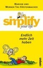 simplify your life - Endlich mehr Zeit haben
