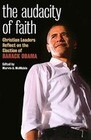 The Audacity of Faith: Christian Leaders Reflect on the Election of Barack Obama