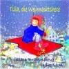 Tilla, die Weihnachtshexe - Eine Adventsgeschichte mit Musik