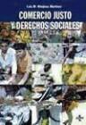 Comercio justo y derechos sociales : la condición social en el comercio internacional