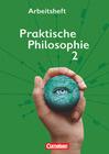 Praktische Philosophie 2. Arbeitsheft Nordrhein-Westfalen