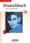 Deutschbuch 12. Jahrgangsstufe. Oberstufe Gymnasium Bayern. Schülerbuch