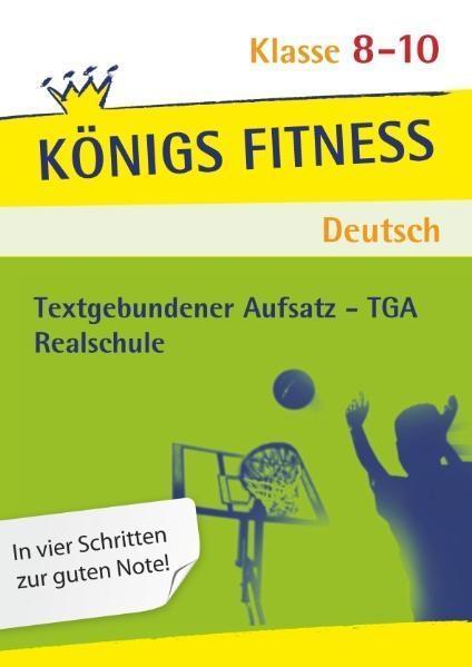 Textgebundener Aufsatz - TGA - Realschule. Deutsch. Klasse 8 - 10. Bayern als Buch