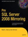 Pro SQL Server 2008 Mirroring