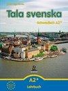 Tala svenska - Schwedisch A2+. Lehrbuch