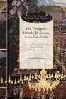 The Philippine Islands, Moluccas, Siam..: At the Close of the Sixteenth Century