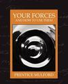 Your Forces and How to Use Them (New Edition)