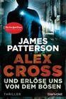 Und erlöse uns von dem Bösen - Alex Cross 10 -