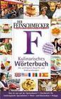 Der Feinschmecker. Kulinarisches Wörterbuch