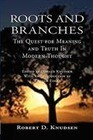 Roots and Branches: The Quest for Meaning