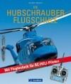 Die Hubschrauber Flugschule mit Flugtechnik für RC-Heli-Piloten