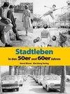 Stadtleben in den 50er und 60er Jahren