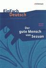 EinFach Deutsch Unterrichtsmodelle. Bertolt Brecht: Der gute Mensch von Sezuan