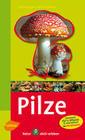 Steinbachs Naturführer Pilze