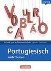 Portugiesisch Grund- und Aufbauwortschatz nach Themen. Lernwörterbuch Grund- und Aufbauwortschatz