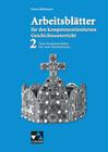 Arbeitsblätter für den kompetenzorientierten Geschichtsunterricht 2. Vom Hochmittelalter bis zum Absolutismus