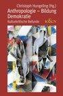 Anthropologie - Bildung - Demokratie