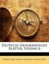 Deutsche Geographische Blätter, VI Band