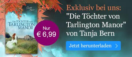 Exklusiv bei eBook.de: Die Töchter von Tarlington Manor von Tanja Bern