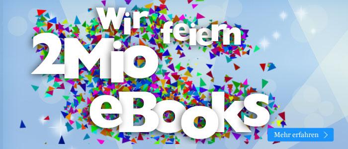 Wir feiern 2 Millionen eBooks