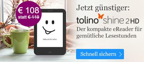 tolino shine 2 HD jetzt bei eBook.de nur 108 EUR statt 119 EUR