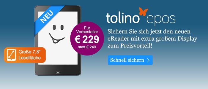 Der tolino epos mit extra großem Display - jetzt bei bei eBook.de vorbestellen für 229 EUR