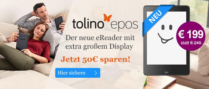 Jetzt € 50 sparen! Der tolino epos mit extra großem Display nur € 199 bei eBook.de