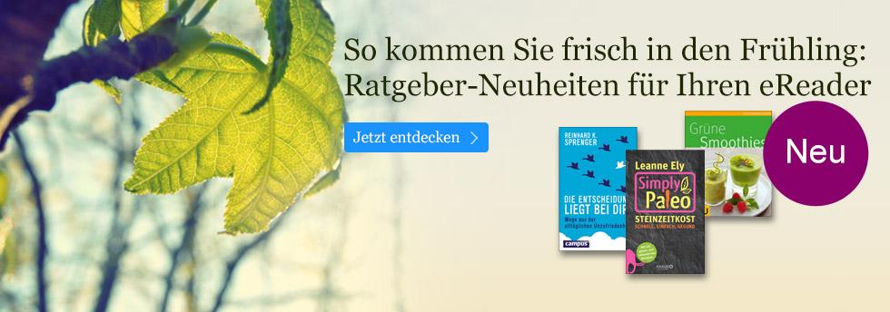 Die besten Ratgeber Neuheiten für Ihren eBook Reader bei eBook.de entdecken.