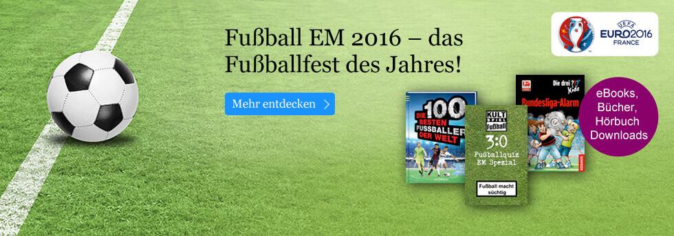 Fußball EM 2016 in Frankreich: Alle eBooks, Bücher & Hörbücher