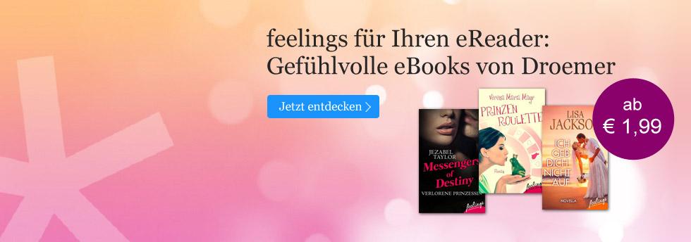 Feelings für Ihren Reader - gefühlvolle eBooks von Droemer.