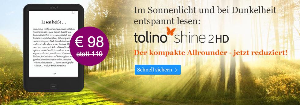 tolino shine 2 HD jetzt bei eBook.de nur 98 EUR statt 119 EUR