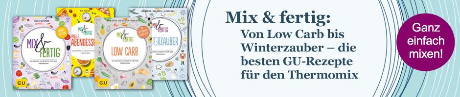 Mix & fertig: Von Low Carb bis Winterzauber - die besten GU-Rezepte für den Thermomix