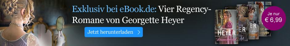 Exklusiv bei eBook.de: Vier Regency Romane von Georgette Heyer