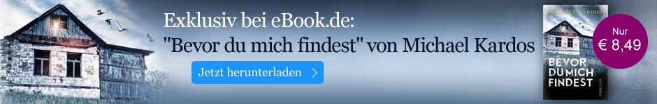 Exklusiv bei eBook.de: Bevor du mich findest von Michael Kardos