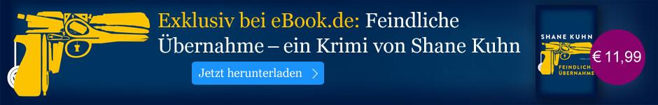 Exklusive bei eBook.de: Feindliche Übernahme von Shane Kuhn