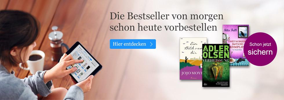 Die Bestseller von morgen bei eBook.de vorbestellen.