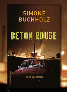 Beton Rouge von Simone Buchholz bei eBook.de