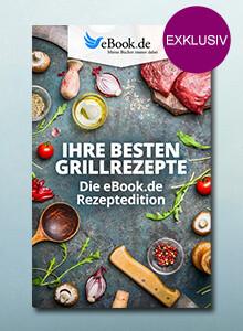 Ihre besten Grillrezepte: Gratis herunterladen bei eBook.de