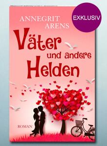 Exklusiv bei eBook.de: Anegrit Arens: Väter und andere Helden