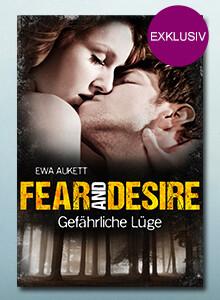 Exklusiv bei eBook.de: Fear and Desire: Gefährliche Lüge von Ewa Aukett