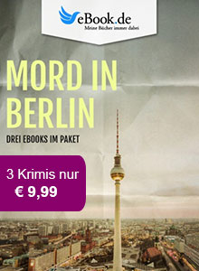 Mord in Deutschland: Das exklusive Berlin Paket bei eBook.de
