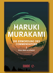 Haruki Murakami Die Ermordung des Commendatore Band 1 bei eBook.de